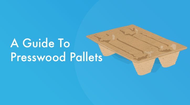 A Guide To Presswood Pallets