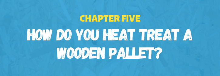 How do you heat treat a wooden pallet