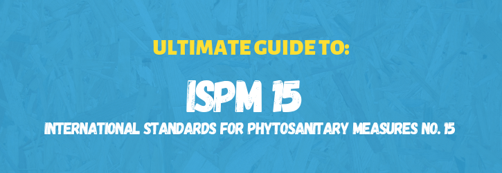 Ultimate Guide to ISPM 15
